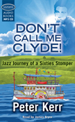 Don't Call Me CLyde by Peter Kerr